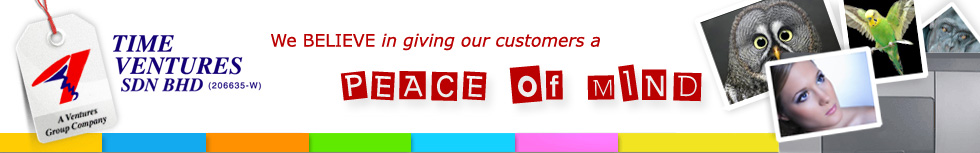 Time Ventures Sdn Bhd Fast - We Believe in giving our customers a PEACE of Mind
